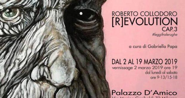 Arte, [R]EVOLUTION CAP.3: a Palazzo D'Amico mostra di Roberto Collodoro